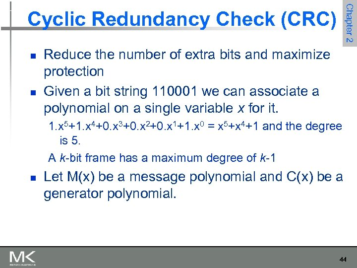 Chapter 2 Cyclic Redundancy Check (CRC) n n Reduce the number of extra bits