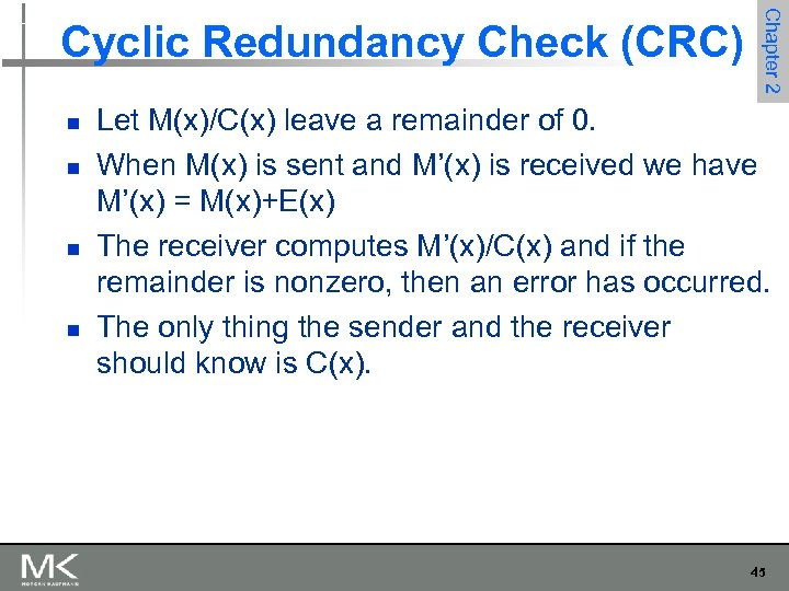 n n Chapter 2 Cyclic Redundancy Check (CRC) Let M(x)/C(x) leave a remainder of