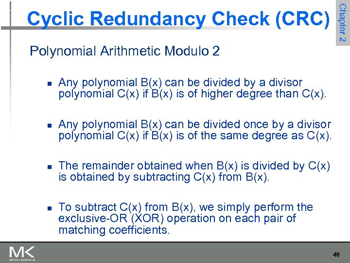 Chapter 2 Cyclic Redundancy Check (CRC) Polynomial Arithmetic Modulo 2 n n Any polynomial