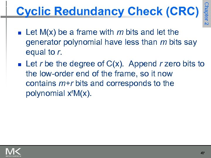 n n Chapter 2 Cyclic Redundancy Check (CRC) Let M(x) be a frame with
