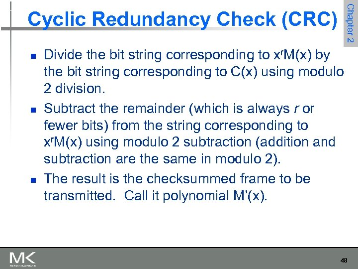 Chapter 2 Cyclic Redundancy Check (CRC) n n n Divide the bit string corresponding