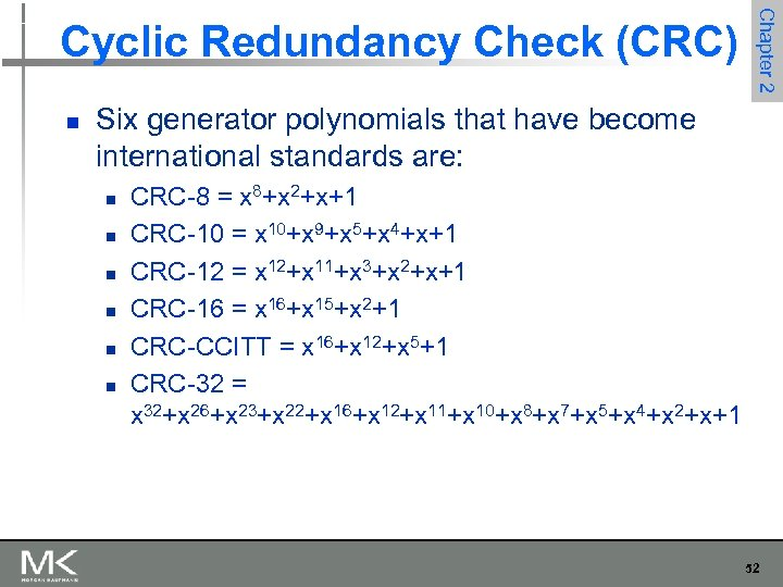 n Chapter 2 Cyclic Redundancy Check (CRC) Six generator polynomials that have become international