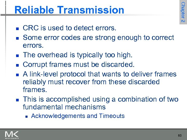 Chapter 2 Reliable Transmission n n n CRC is used to detect errors. Some