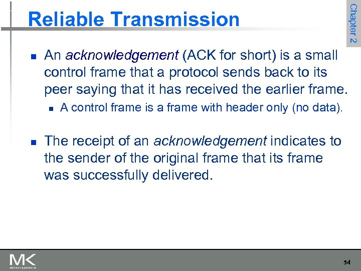Chapter 2 Reliable Transmission n An acknowledgement (ACK for short) is a small control