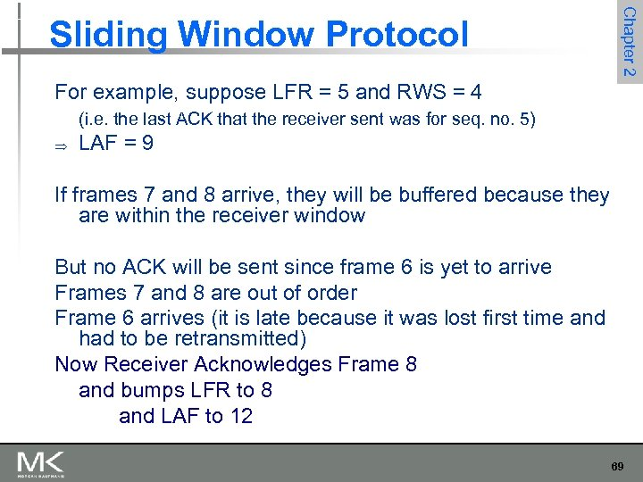 Chapter 2 Sliding Window Protocol For example, suppose LFR = 5 and RWS =