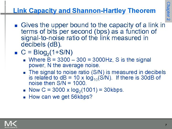 Chapter 2 Link Capacity and Shannon-Hartley Theorem n n Gives the upper bound to
