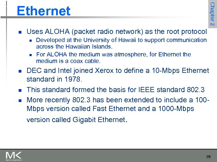 Chapter 2 Ethernet n Uses ALOHA (packet radio network) as the root protocol n