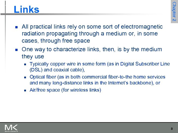n n Chapter 2 Links All practical links rely on some sort of electromagnetic