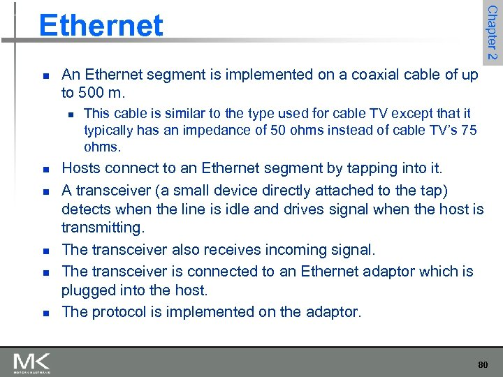 Chapter 2 Ethernet n An Ethernet segment is implemented on a coaxial cable of
