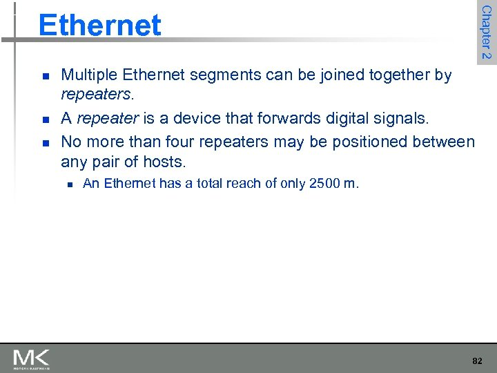 Chapter 2 Ethernet n n n Multiple Ethernet segments can be joined together by