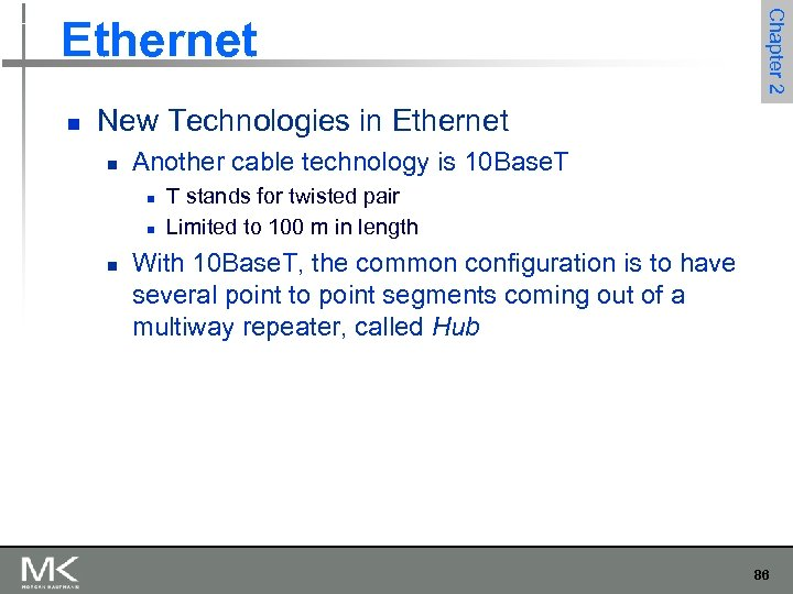 n Chapter 2 Ethernet New Technologies in Ethernet n Another cable technology is 10