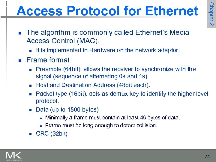 Chapter 2 Access Protocol for Ethernet n The algorithm is commonly called Ethernet's Media