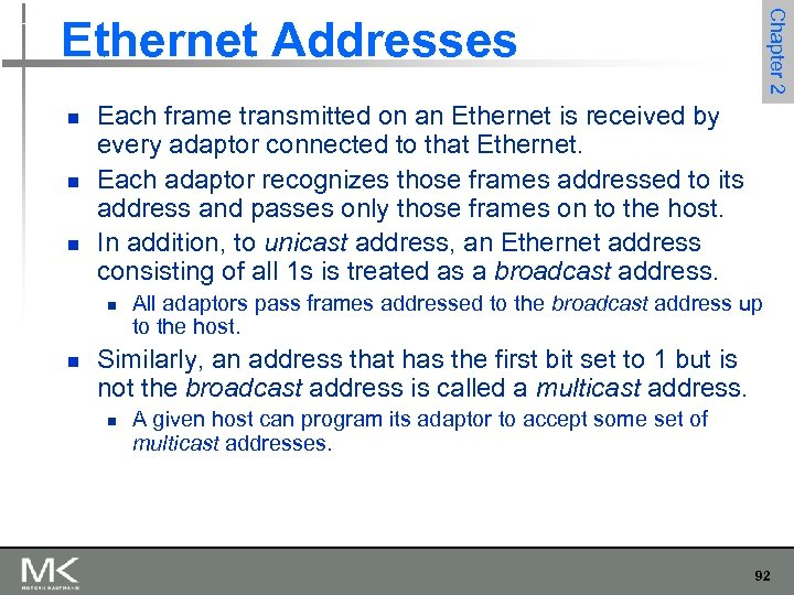 Chapter 2 Ethernet Addresses n n n Each frame transmitted on an Ethernet is