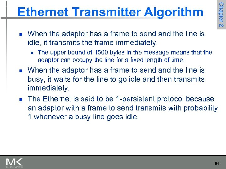 Chapter 2 Ethernet Transmitter Algorithm n When the adaptor has a frame to send