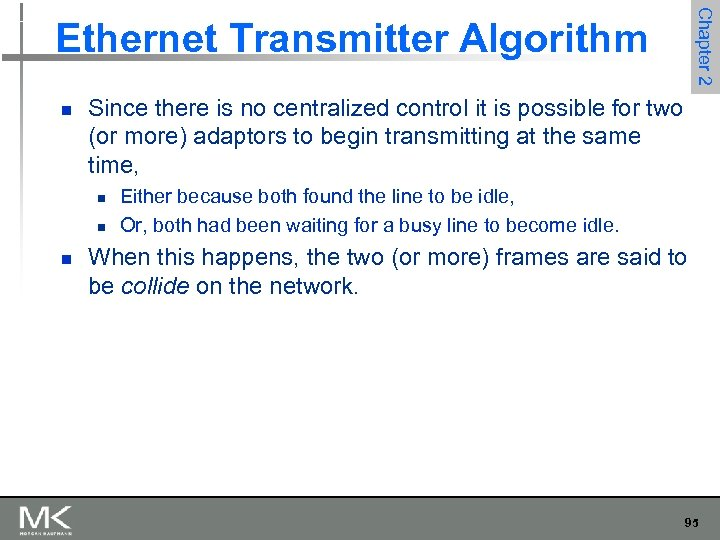 Chapter 2 Ethernet Transmitter Algorithm n Since there is no centralized control it is