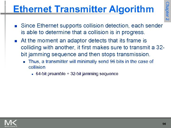 Chapter 2 Ethernet Transmitter Algorithm n n Since Ethernet supports collision detection, each sender