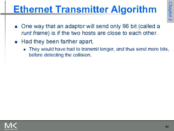 n n Chapter 2 Ethernet Transmitter Algorithm One way that an adaptor will send
