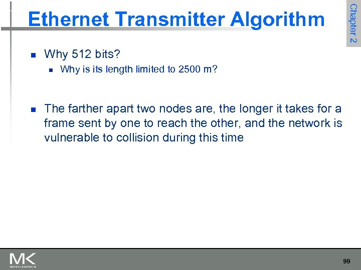 n Why 512 bits? n n Chapter 2 Ethernet Transmitter Algorithm Why is its