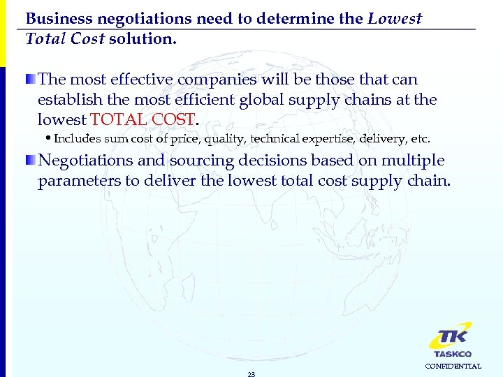 Business negotiations need to determine the Lowest Total Cost solution. The most effective companies