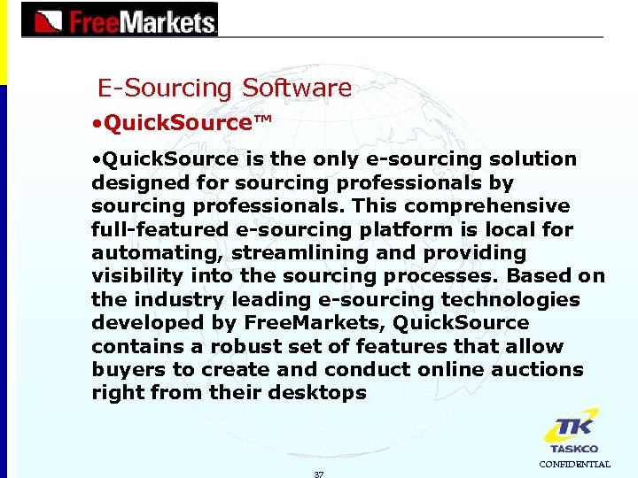 E-Sourcing Software • Quick. Source™ • Quick. Source is the only e-sourcing solution designed