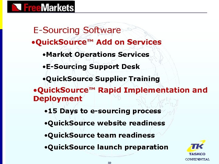 E-Sourcing Software • Quick. Source™ Add on Services • Market Operations Services • E-Sourcing