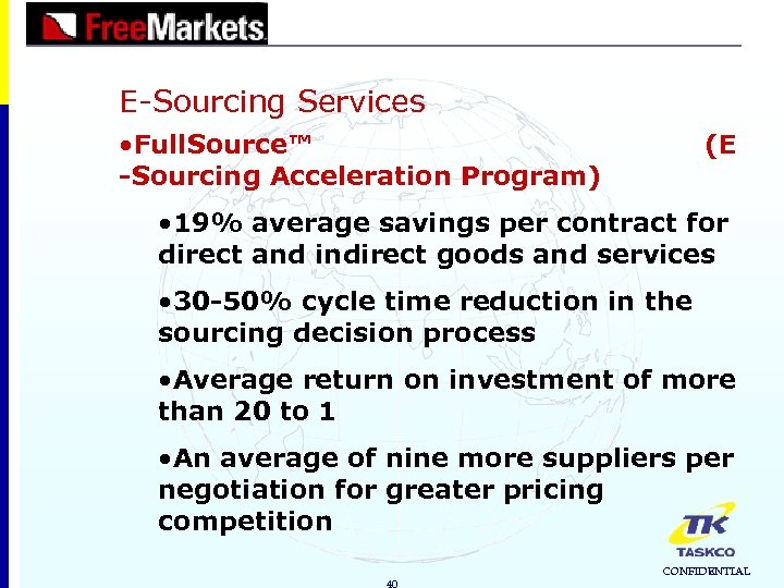 E-Sourcing Services • Full. Source™ -Sourcing Acceleration Program) (E • 19% average savings per