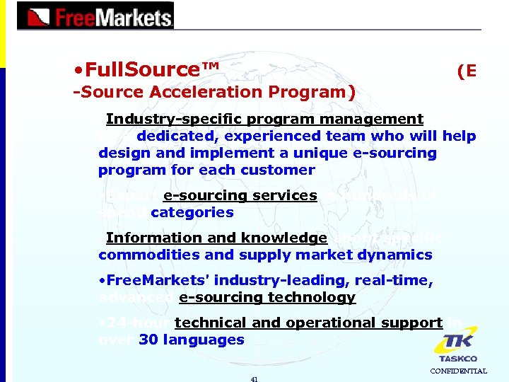 • Full. Source™ (E -Source Acceleration Program) • Industry-specific program management driven by