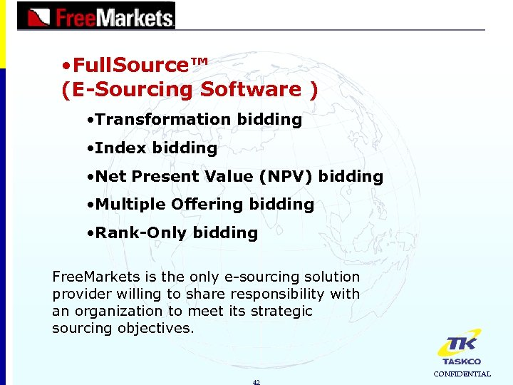 • Full. Source™ (E-Sourcing Software ) • Transformation bidding • Index bidding •