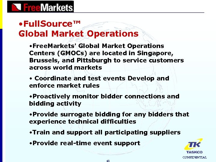 • Full. Source™ Global Market Operations • Free. Markets' Global Market Operations Centers