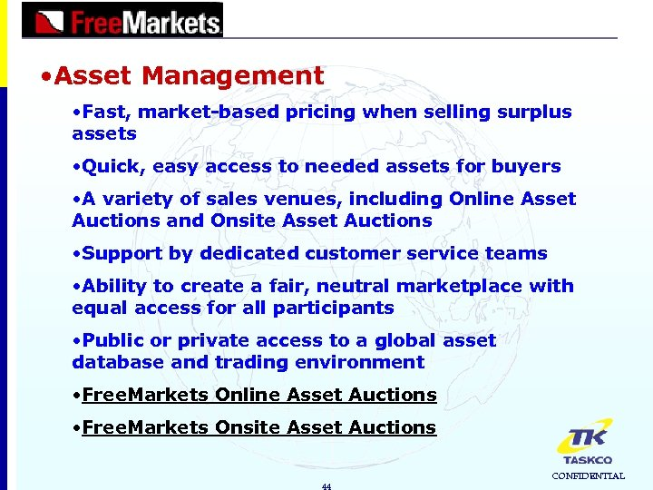 • Asset Management • Fast, market-based pricing when selling surplus assets • Quick,