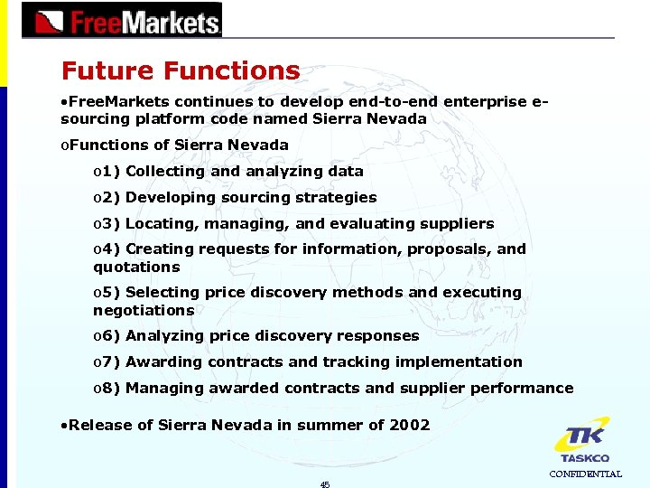 Future Functions • Free. Markets continues to develop end-to-end enterprise esourcing platform code named