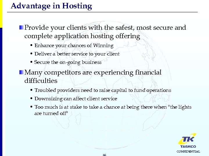 Advantage in Hosting Provide your clients with the safest, most secure and complete application