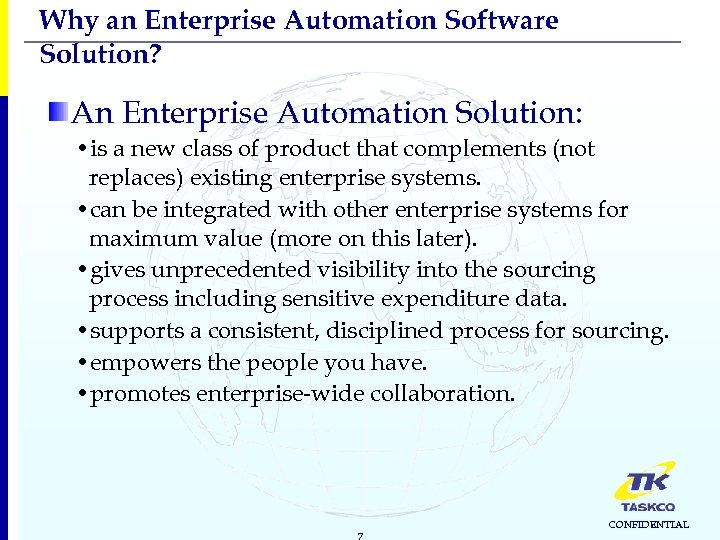 Why an Enterprise Automation Software Solution? An Enterprise Automation Solution: • is a new