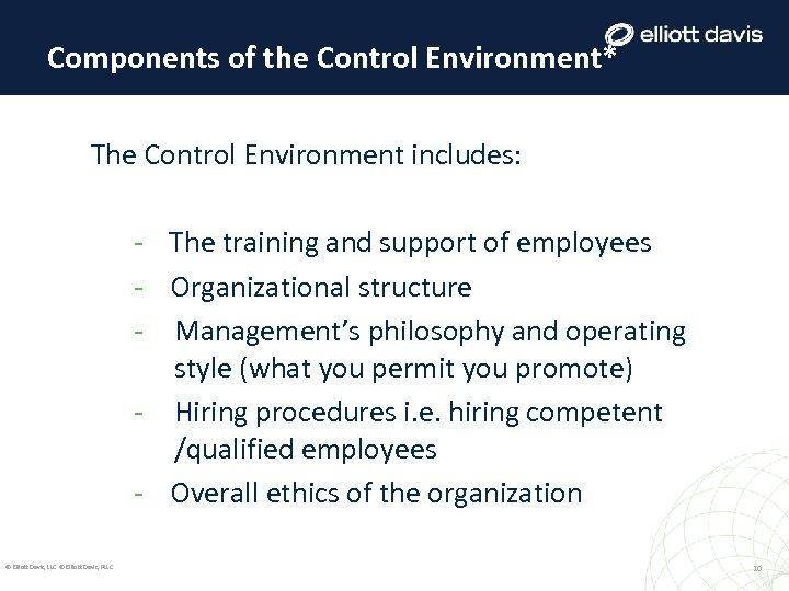 Components of the Control Environment* The Control Environment includes: - The training and support