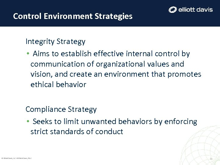 Control Environment Strategies Integrity Strategy • Aims to establish effective internal control by communication