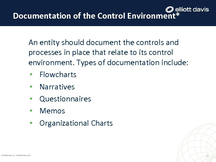Documentation of the Control Environment* An entity should document the controls and processes in