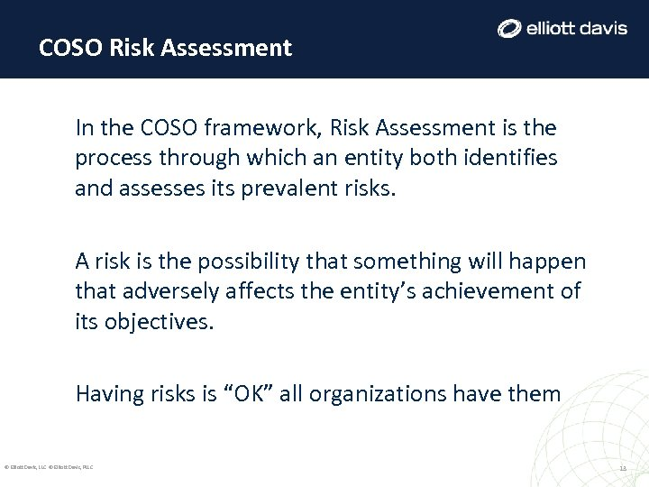 COSO Risk Assessment In the COSO framework, Risk Assessment is the process through which