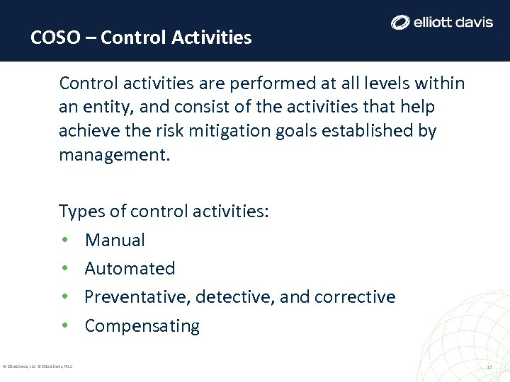 COSO – Control Activities Control activities are performed at all levels within an entity,