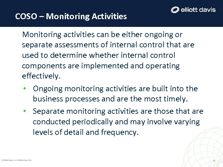 COSO – Monitoring Activities Monitoring activities can be either ongoing or separate assessments of