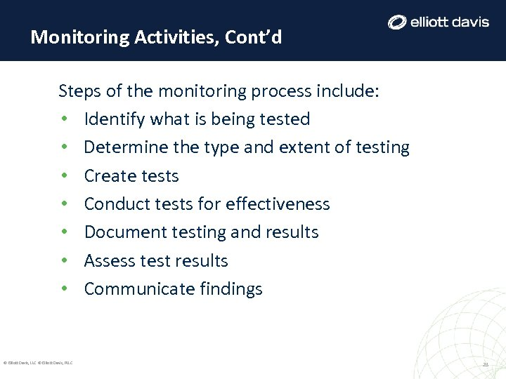Monitoring Activities, Cont'd Steps of the monitoring process include: • Identify what is being