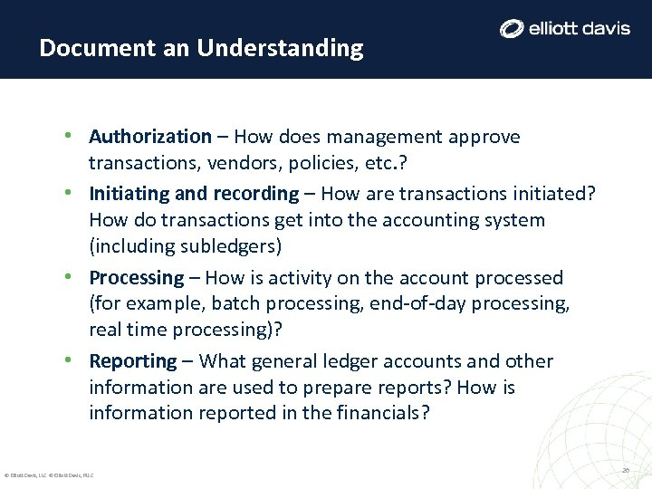 Document an Understanding • Authorization – How does management approve transactions, vendors, policies, etc.