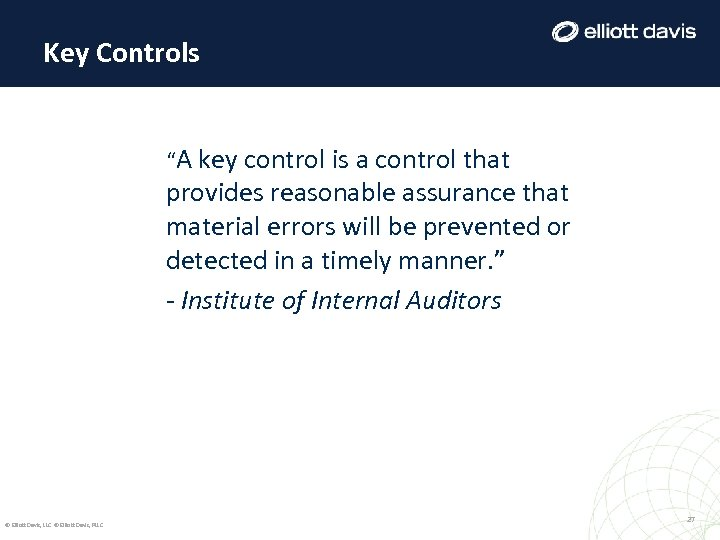 """Key Controls """"A key control is a control that provides reasonable assurance that material"""