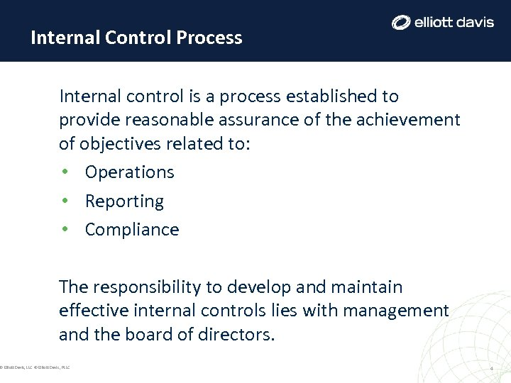Internal Control Process Internal control is a process established to provide reasonable assurance of