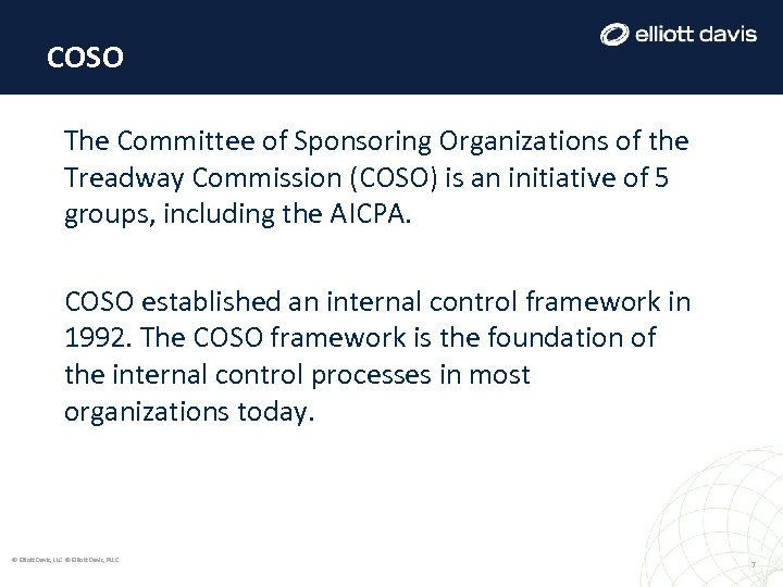 COSO The Committee of Sponsoring Organizations of the Treadway Commission (COSO) is an initiative