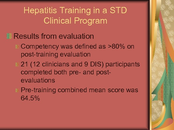 Hepatitis Training in a STD Clinical Program Results from evaluation Competency was defined as