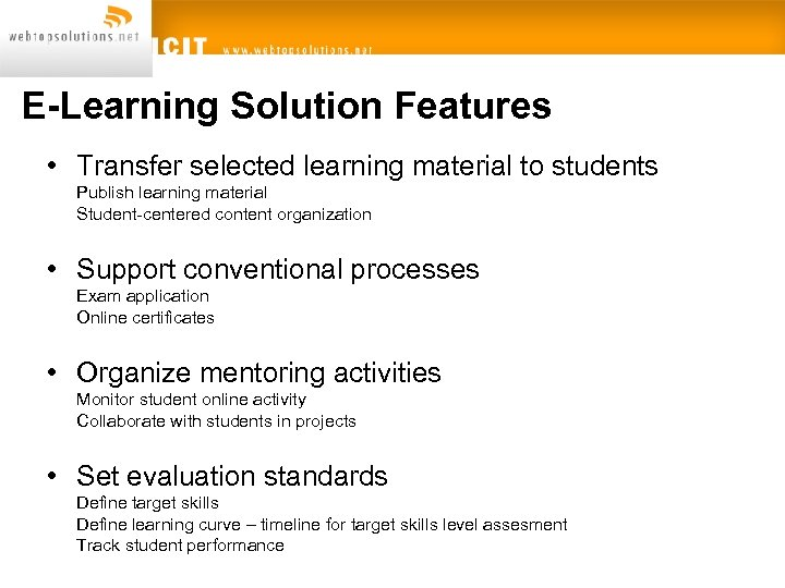 E-Learning Solution Features • Transfer selected learning material to students Publish learning material Student-centered