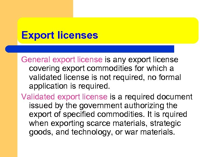 Export licenses General export license is any export license covering export commodities for which