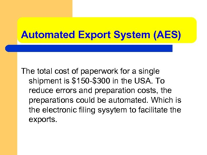 Automated Export System (AES) The total cost of paperwork for a single shipment is