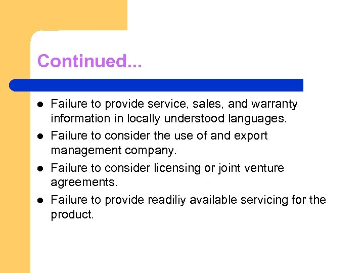 Continued. . . l l Failure to provide service, sales, and warranty information in