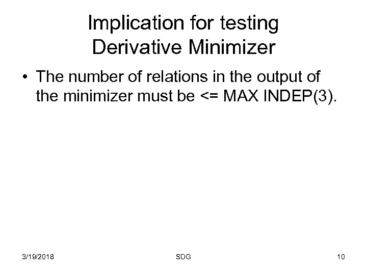 Implication for testing Derivative Minimizer • The number of relations in the output of
